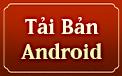 Tải bản Android