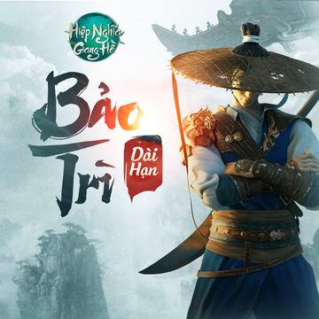 [Thông Báo] Hiệp Nghĩa Giang Hồ - Bảo Trì Dài Hạn